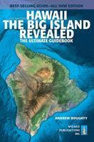 Hawaii The Big Island Revealed: The Ultimate Guidebook (Hawaii the Big Island Revealed)