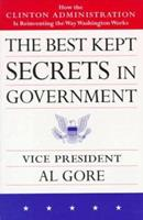 The Best Kept Secrets in Government: How the Clinton Administration Is Reinventing the Way Washington Works 0160487706 Book Cover