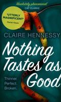 Nothing Tastes as Good 1471405745 Book Cover