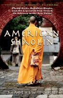 American Shaolin: Flying Kicks, Buddhist Monks, and the Legend of Iron Crotch: An Odyssey in the New China