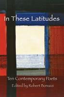 In These Latitudes: Ten Contemporary Poets 091672753X Book Cover