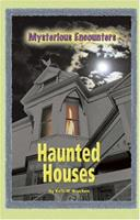 Mysterious Encounters - Haunted Houses (Mysterious Encounters) 0737734752 Book Cover