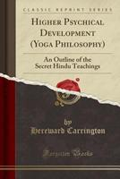 Higher Physical Development (Yoga Phiolosophy) 0878770704 Book Cover
