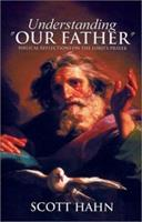 """Understanding """"Our Father"""": Biblical Reflections on the Lord's Prayer 1931018154 Book Cover"""