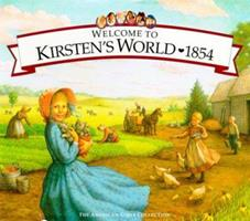 Welcome to Kirsten's World · 1854: Growing Up in Pioneer America (American Girls Collection) 1562477706 Book Cover