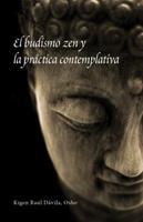 El budismo zen y la práctica contemplativa 0988192004 Book Cover