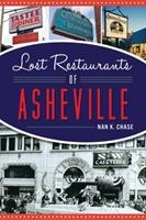 Lost Restaurants of Asheville 146714231X Book Cover