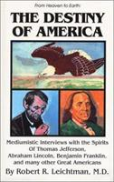The Destiny of America (From Heaven to Earth Series) 0898040868 Book Cover