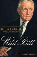 Wild Bill: The Legend and Life of William O. Douglas 0394576284 Book Cover