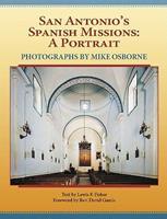 San Antonio's Spanish Missions: A Portrait 1893271536 Book Cover