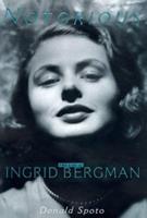 Notorious: The Life of Ingrid Bergman 0306810301 Book Cover