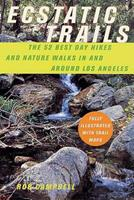 Ecstatic Trails: The 52 Best Day Hikes and Nature Walks In and Around Los Angeles 0312289545 Book Cover
