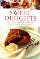Sweet Delights: A Superb Box Collection of Delectable Recipes in 10 Irresistible Cookbooks 075482019X Book Cover