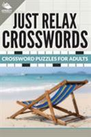 Just Relax Crosswords: Crossword Puzzles for Adults 1682609235 Book Cover