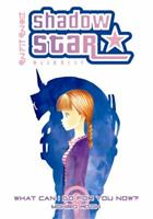 Shadow Star 6: What Can I Do For You Now? 1593072120 Book Cover