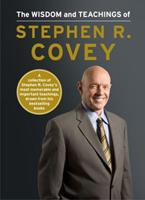 The Wisdom and Teachings of Stephen R. Covey 147672511X Book Cover