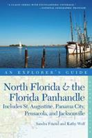 Explorer's Guide North Florida  the Florida Panhandle: Includes St. Augustine, Panama City, Pensacola, and Jacksonville 0881509655 Book Cover
