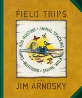 Field Trips: Bug Hunting, Animal Tracking, Bird-watching, Shore Walking 0688151728 Book Cover