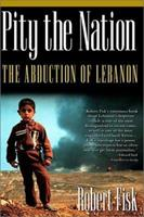Pity The Nation: Lebanon At War 1560254424 Book Cover