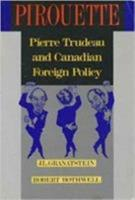 Pirouette: Pierre Trudeau and Canadian Foreign Policy 0802057802 Book Cover