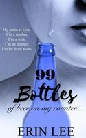 99 Bottles: Diary of an Alcoholic's Wife 1519306121 Book Cover