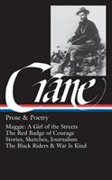 Prose and Poetry: Maggie: A Girl of the Streets / The Red Badge of Courage / Stories, Sketches, Journalism, The Black Riders / War Is Kind 0940450178 Book Cover