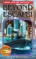 Beyond Escape! (Choose Your Own Adventure, #61) 1933390158 Book Cover