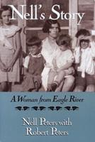Nell's Story: A Woman from Eagle River 0299144747 Book Cover