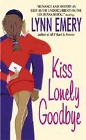 Kiss Lonely Goodbye 0060089296 Book Cover
