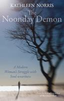 The Noonday Demon: A Modern Woman's Struggle with Soulweariness 0745953662 Book Cover