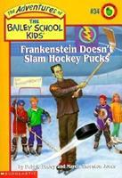 Frankenstein Doesn't Slam Hockey Pucks 0590189840 Book Cover