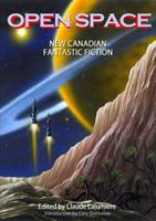 Open Space: New Canadian Fantastic Fiction 0889952817 Book Cover