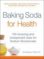 Baking Soda for Health: 100 Amazing and Unexpected Uses for Sodium Bicarbonate 1507206577 Book Cover