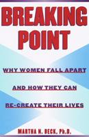 Breaking Point: Why Women Fall Apart and How They Can Re-create Their Lives 081296375X Book Cover