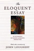 The Eloquent Essay: An Anthology of Classic & Creative Nonfiction 0892552417 Book Cover