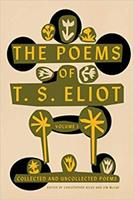 The Poems of T. S. Eliot Volume I: Collected and Uncollected Poems 0374235139 Book Cover