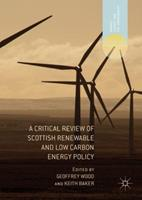 A Critical Review of Scottish Renewable and Low Carbon Energy Policy 3319568973 Book Cover