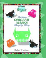 Making Origami Masks Step by Step (Kid's Guide to Origami) 0823967034 Book Cover