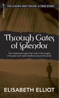 Through Gates of Splendor 0842371516 Book Cover
