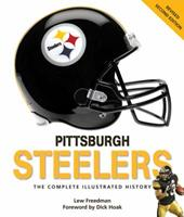 Pittsburgh Steelers: The Complete Illustrated History 0760336458 Book Cover