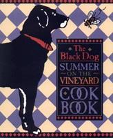 The Black Dog Summer on the Vineyard Cookbook 0316339326 Book Cover