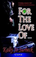 For the Love Of... 1596321296 Book Cover