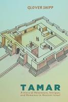 Tamar: A Story of Adventure, Intrigue, and Romance in Ancient Israel 1625649428 Book Cover