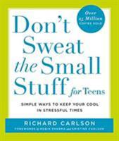 Don't Sweat The Small Stuff For Teens 1435237269 Book Cover