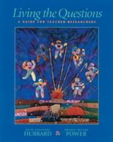 Living the Questions: A Guide for Teacher-Researchers 1571100814 Book Cover