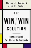 The Win/Win Solution: Guaranteeing Fair Shares to Everybody 0393047296 Book Cover