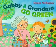 Gabby and Grandma Go Green 0525422145 Book Cover