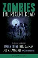 Zombies: The Recent Dead 1607012340 Book Cover
