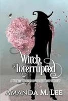 Witch, Interrupted 1728761492 Book Cover