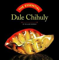 The Essential Dale Chihuly (Essential Series)
